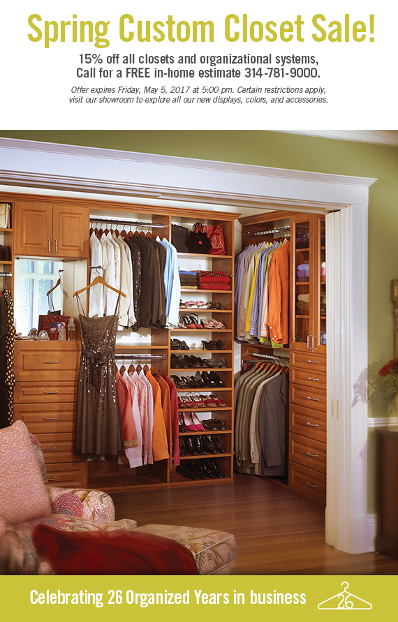 At St. Louis Closet Co. We Know This More Than Anyone And We Are Offering  15% Off All Your Custom Closets And Organizational Units Through May 5,  2017.